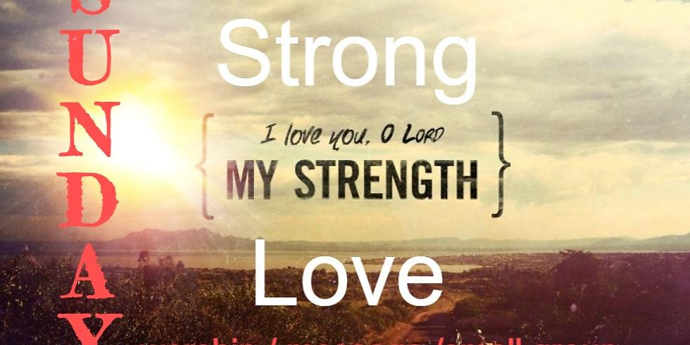 Strong Love @ Agape House