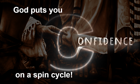 Confidence - When God Puts You on A Spin Cycle