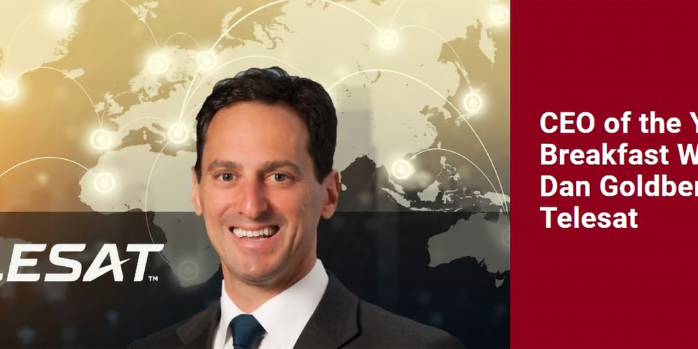 CEO of the Year Breakfast Webinar with Dan Goldberg, CEO of Telesat