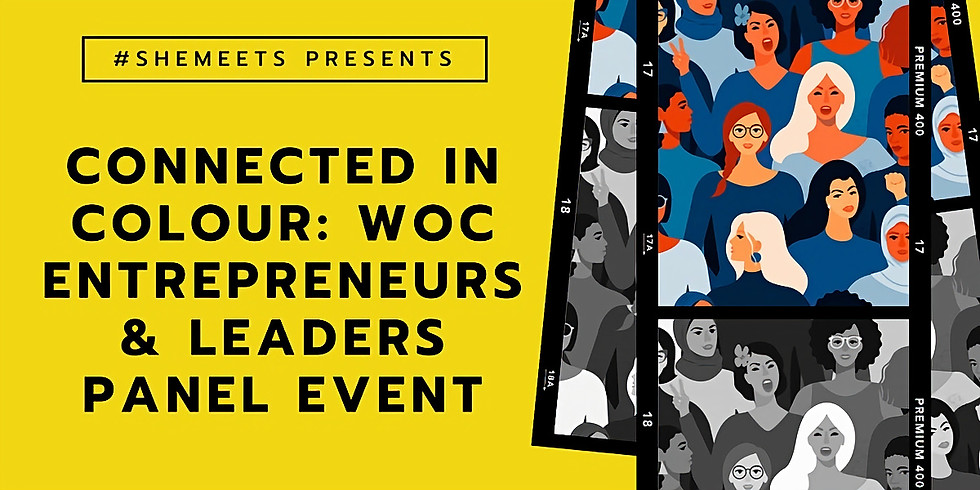 Connected in Colour: WOC Entrepreneurs & Leaders Panel Event