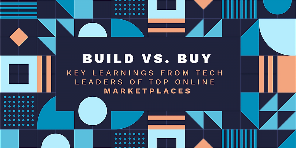 Build vs. Buy: key learnings from tech leaders of top online marketplaces