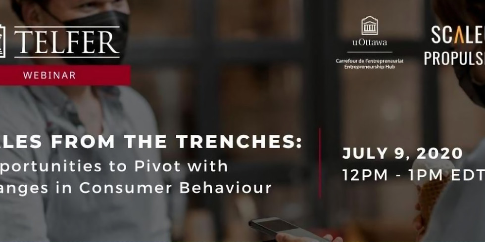 Tales from the Trenches: Opportunities to Pivot with changes in Consumer Behaviour