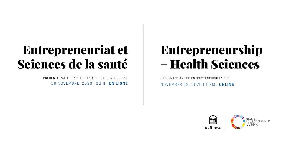 Entrepreneuriat + Sciences de la santé   Entrepreneurship + Health Sciences