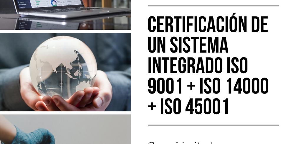 Certificación de un Sistema Integrado ISO 9001 + ISO 14000 + ISO 45001