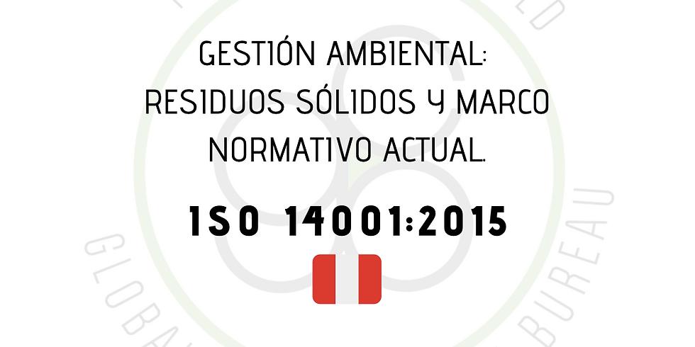 ¡Perú! Gestión Ambiental: Residuos sólidos y marco normativo actual (ISO 14001:2015)