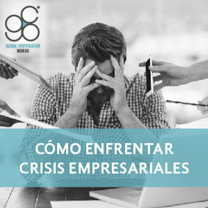 Cómo Enfrentar Crisis Empresariales