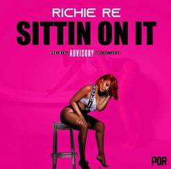 """Sittin On It"" Richie Re"