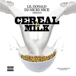 """""""Cereal & Milk"""" DJ Nicki Nice featuring Lil Donald"""