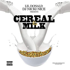 """Cereal & Milk"" DJ Nicki Nice featuring Lil Donald"