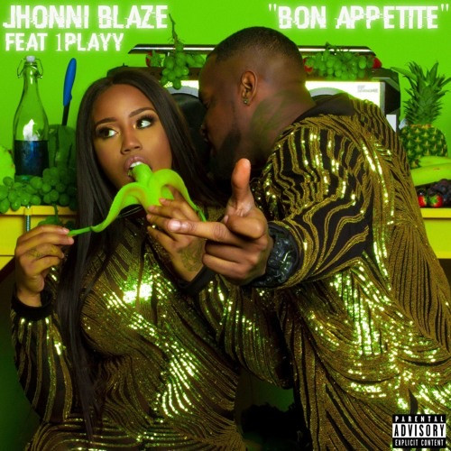 """Bon Appetite"" Jhonni Blaze featuring 1Playy"