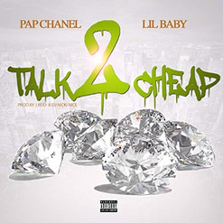 """Talk 2 Cheap"" Pap Chanel featuring Lil Baby"