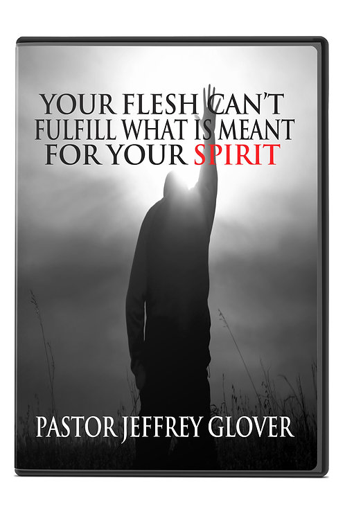 YOUR FLESH CAN'T FULFILL WHAT IS MEANT FOR YOUR SPIRIT (CD)