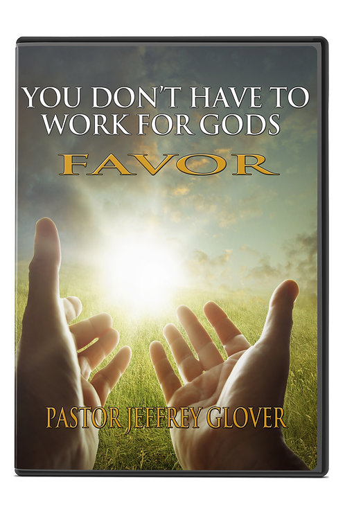 YOU DON'T HAVE TO WORK FOR FAVOR (DVD)