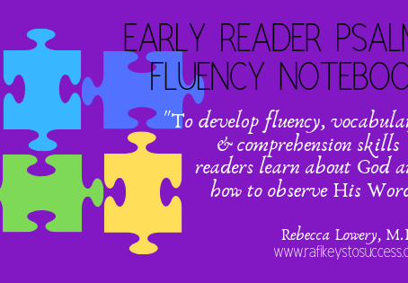 From Phonics to Fluency (Using the Bible to Develop Fluency Skills in Beginning Readers and Writers)