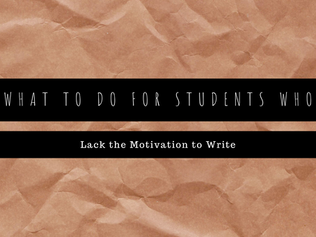 What do you do for those students who lack motivation to write?