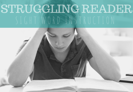 Struggling Reader Sight Word Instruction