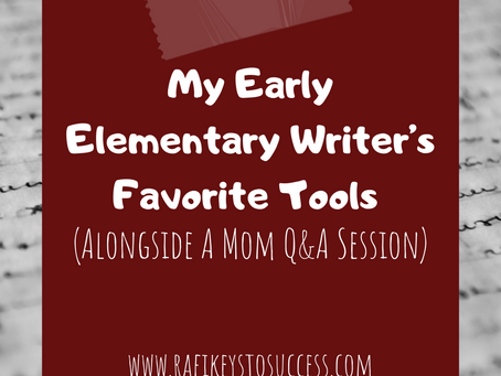 My Early Elementary Writer's Favorite Tools  (Alongside a Mom Q&A Session)