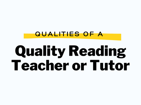 Qualities of a Quality Reading Teacher or Tutor