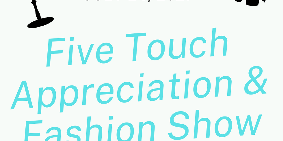 Five Touch Appreciation & Fashion Show