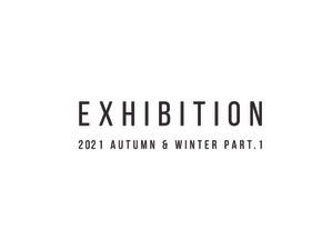 2021 A/W Part.1 Exhibition
