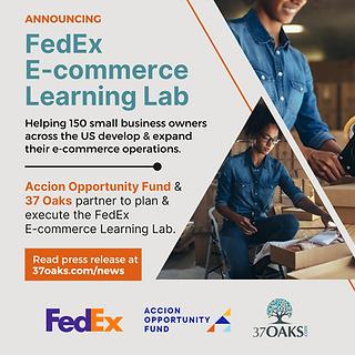 37 Oaks_FedEx  E-commerce Learning Lab Announcement.png