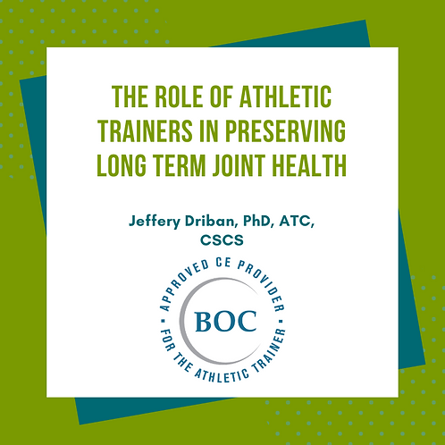 The Role of Athletic Trainers in Preserving Long Term Joint Health (2016)
