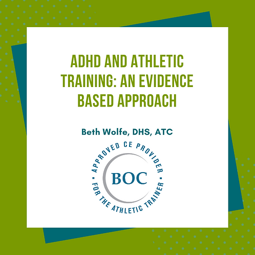 ADHD and Athletic Training Clinical Practice: An EBP Approach (2018)