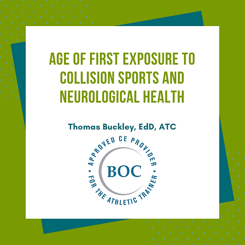 Age of First Exposure to Collision Sports and Neurological Health (2020)