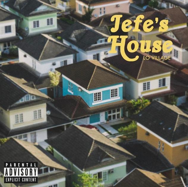 """""""Jefe's House"""" (2019)"""