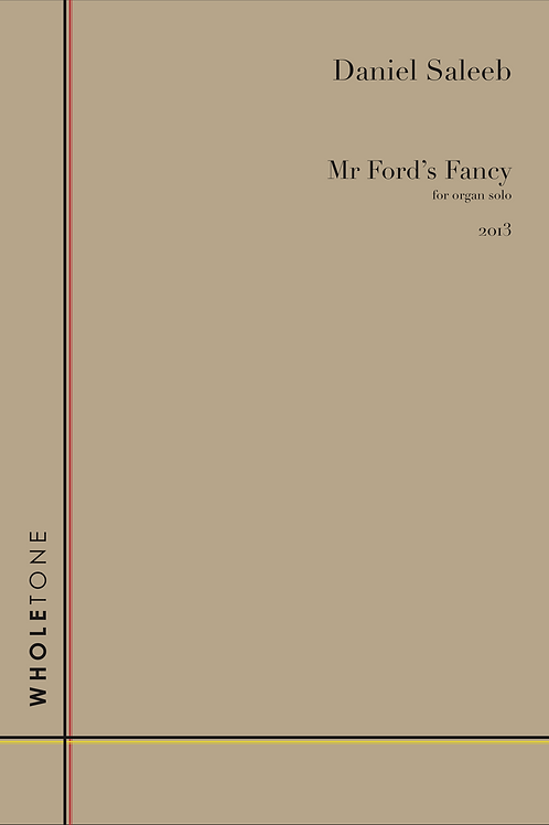 Daniel Saleeb - Mr Ford's Fancy (WT 1504)
