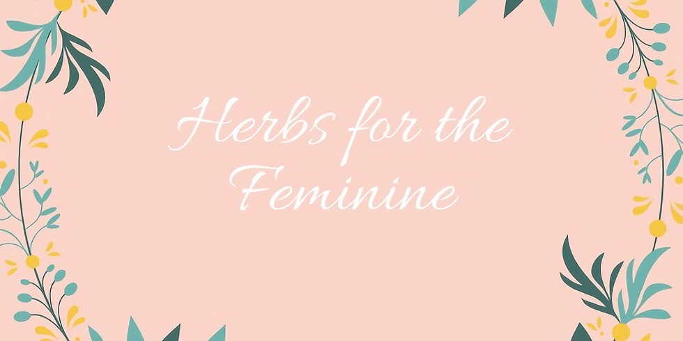 Herbs for the Feminine