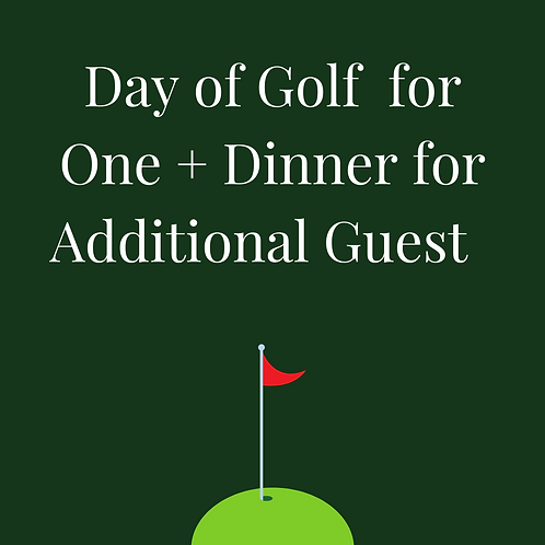 Day of Golf for One + Dinner for One Additional Guest