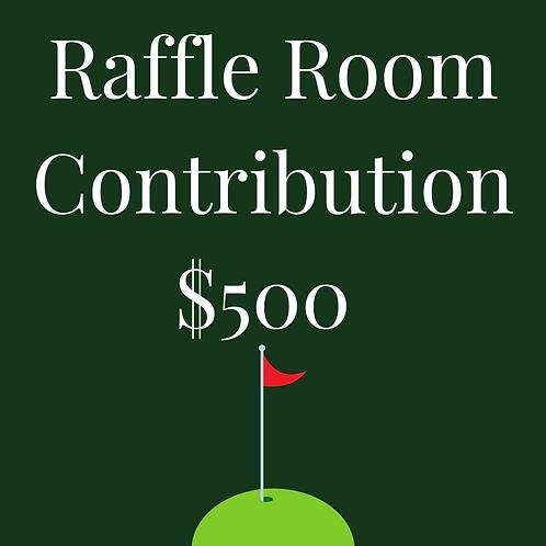 Raffle Room Contribution - $500