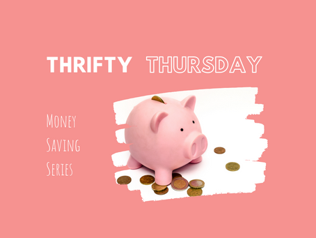 Thrifty Thursday: Money Saving Series #1