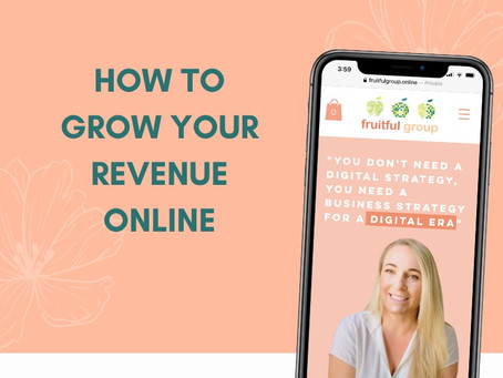 How to grow your revenue online without working harder
