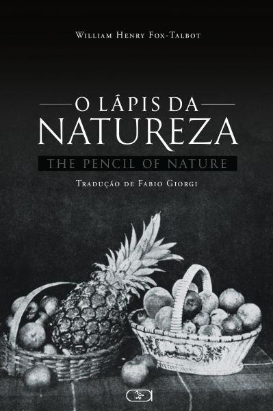 O Lápis Da Natureza (Trad. The Pencil Of Nature)