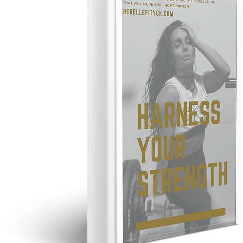 Harness Your Strength- Home Edition