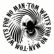 Tom Waits For No Man