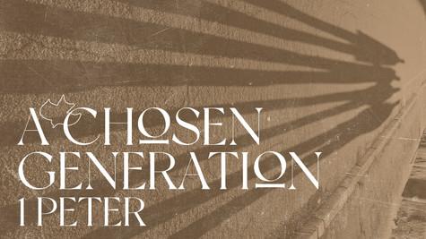 AChosenGeneration 1PETER 2.jpg