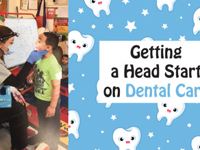 Getting A Head Start on Dental Care