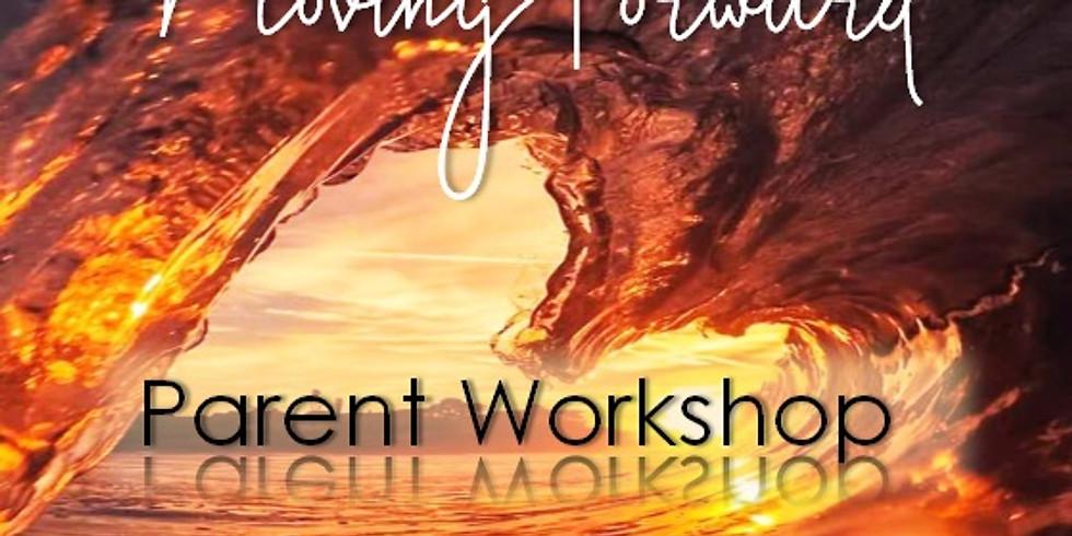 """Moving Forward"" Parent Workshop Fall 2020"