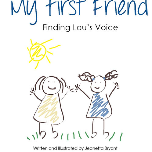 """""""My First Friend"""""""