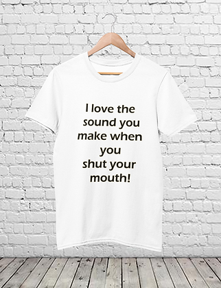 Funny Shut Your Mouth T-Shirt