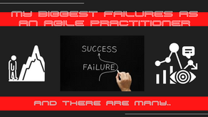 #TalesFromTheTrenches - My biggest failures as an agile practitioner