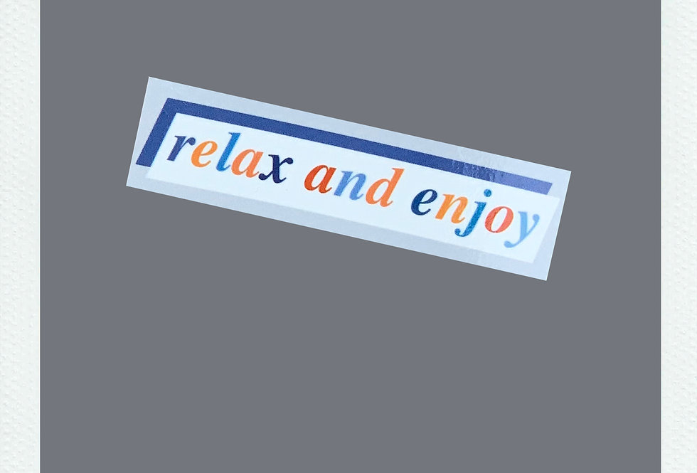 Relax And Enjoy Sticker