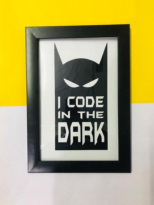 I Code in the dark ,