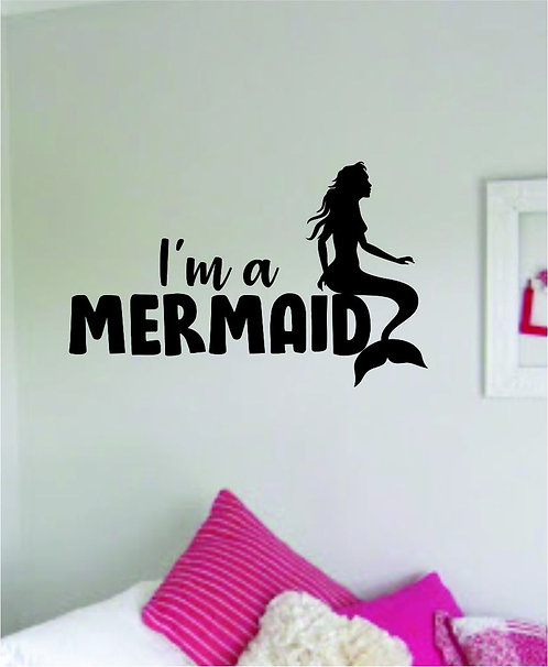 Girl is mermaid with words vinyl decals for walls