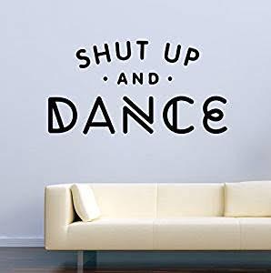 Shut up and dance vinyl decals