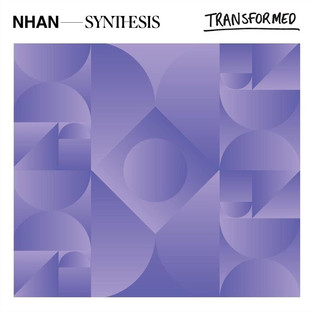Transformed    NHAN SYNTHESIS