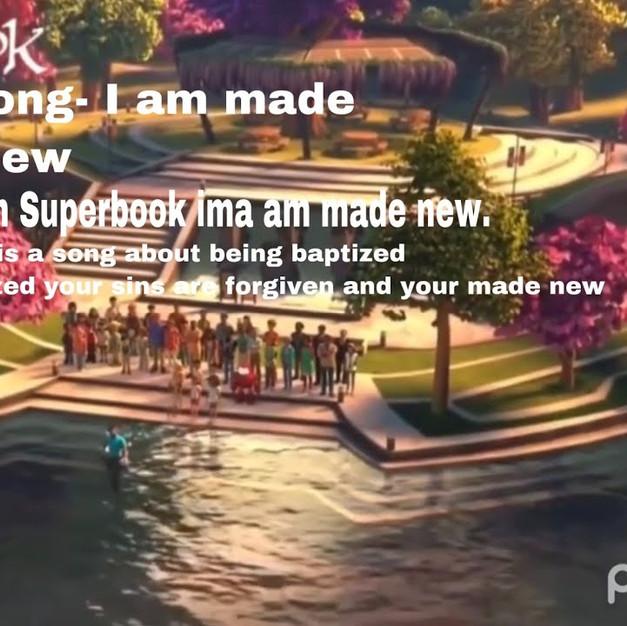 I Am Made New || SUPERBOOK